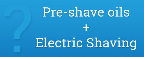 pre-shave-oil-electric-shaving
