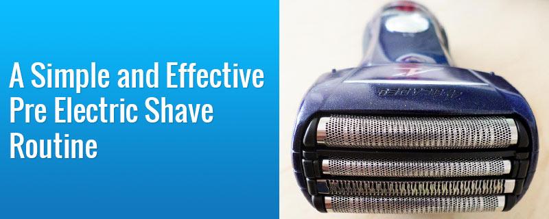 pre-electric-shave-routine