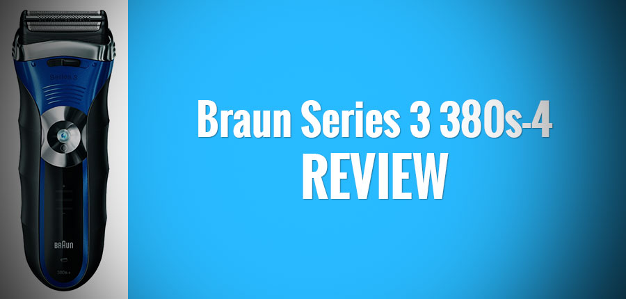 Braun Series 3 380s-4 Review: A Cut Above The Rest