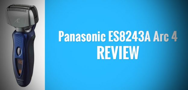Panasonic ES8243A Review: All The Shaver You'll Ever Need