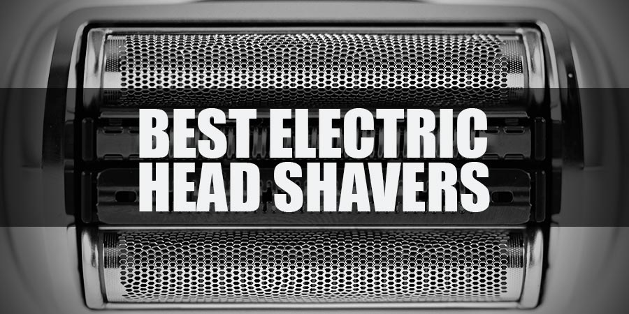 What's The Best Electric Head Shaver (2020)? The Ultimate Guide